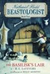 The Basilisk's Lair (Nathaniel Fludd, Beastologist, Book 2) - R. L. LaFevers