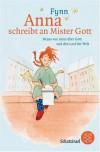 Anna schreibt an Mister Gott (Broschiert) - Silvio Neuendorf, Fynn