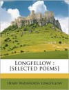 Henry Wadsworth Longfellow (Illustrated Poets) - Henry Wadsworth Longfellow, Geoffrey Moore