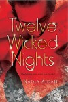 Twelve Wicked Nights - Nadia Aidan