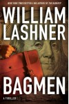 Bagmen (A Victor Carl Novel) - William Lashner