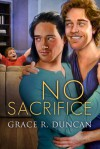No Sacrifice - Grace R. Duncan