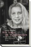Wir Leben Im Verborgenen: Erinnerungen Einer Rom Zigeunerin (German Edition) - Ceija Stojka
