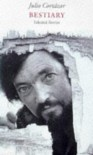Bestiary - Julio Cortázar, Alberto Manguel, Paul Blackburn, Suzanne Jill Levine