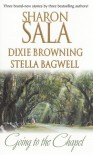 Going to the Chapel - Sharon Sala, Dixie Browning, Stella Bagwell