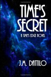 Time's Secret - J.M. Dattilo