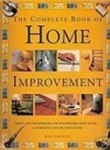 Complete Book of Home Improvement: Ideas and Techniques for Decorating Your Hom - Mike Lawrence