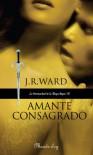Amante consagrado (La hermandad de la Daga Negra, #6) - J.R. Ward