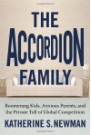 The Accordion Family: Boomerang Kids, Anxious Parents, and the Private Toll of Global Competition - Katherine S. Newman