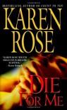 Die For Me (Romantic Suspense, #7) - Karen Rose