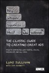Hey, Whipple, Squeeze This: The Classic Guide to Creating Great Ads - Luke Sullivan, Sam Bennett