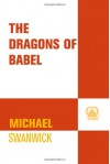 The Dragons of Babel - Michael Swanwick