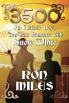 3500: An Autistic Boy's Ten-Year Romance with Snow White - Ron Miles