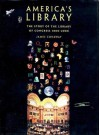 America's Library: The Story of the Library of Congress, 1800-2000 - James Conaway, Edmund Morris