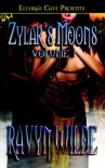 Zylar's Moons Vol. 1 - Ravyn Wilde