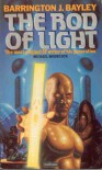 The Rod Of Light  - Barrington J. Bayley