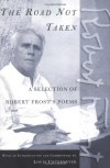 The Road Not Taken: A Selection of Robert Frost's Poems - Robert Frost, Louis Untermeyer, John O'Hara Cosgrave II