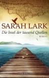 Die Insel der tausend Quellen: Roman (German Edition) - Sarah Lark