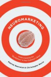 "Neuromarketing: Understanding the ""Buy Button"" in Your Customer's Brain - Patrick Renvoisé, Christophe Morin"