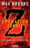 Operation Zombie: Wer länger lebt, ist später tot - Max Brooks, Joachim Körber