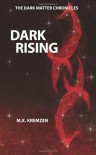 Dark Rising (The Dark Matter Chronicles, #1) - M.X. Kremzen