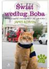 Świat według Boba. Dalsze przygody ulicznego kota i jego człowieka - James Bowen