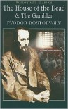 The House of the Dead/The Gambler - Fyodor Dostoyevsky