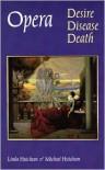 Opera: Desire, Disease, Death - Michael Hutcheon, Michael Hutcheon