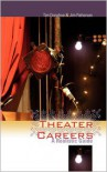 Theater Careers: A Realistic Guide - Tim Donahue,  Jim Patterson