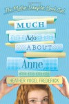 Much Ado About Anne - Heather Vogel Frederick