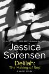 Delilah: The Making of Red (Nova, #2.5) - Jessica Sorensen