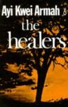 The Healers - Ayi Kwei Armah