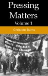 Pressing Matters (Vol 1) - Christine Burns