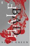 Half Bad (Half Life Trilogy) - Sally Green