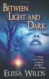 Between Light and Dark - Elissa Wilds
