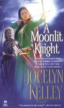 A Moonlit Knight - Jocelyn Kelley