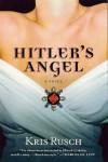 Hitler's Angel - Kris Rusch