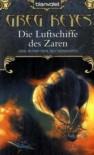 Die Luftschiffe des Zaren (Der Bund der Alchemisten, #2) - Greg Keyes, J. Gregory Keyes, Michael Pfingstl, Thomas Müller-Jakobs