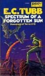 Spectrum of a Forgotten Sun - E.C. Tubb