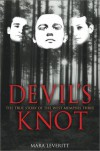 Devils Knot: The True Story of the West Memphis Three - Mara Leveritt