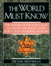 The World Must Know: The History of the Holocaust as Told in the United States Holocaust Memorial Museum - Michael Berenbaum