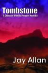 Tombstone - Jay  Allan