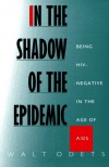 In the Shadow of the Epidemic: Being HIV-Negative in the Age of AIDS - Walt Odets