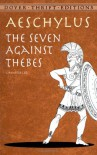 The Seven Against Thebes - Aeschylus