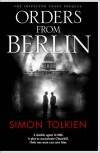 Orders from Berlin - Simon Tolkien