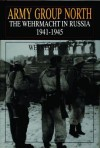 Army Group North: The Wehrmacht in Russia 1941-1945 (Schiffer Military History) - Werner Haupt
