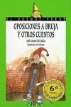 Oposiciones a Bruja Y Otros Cuentos - José Antonio del Cañizo
