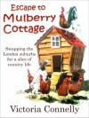 Escape to Mulberry Cottage - Victoria Connelly