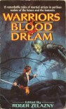 Warriors of Blood and Dreams - Roger Zelazny