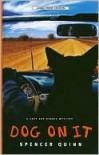 Dog on It (A Chet and Bernie Mystery, #1) - Spencer Quinn